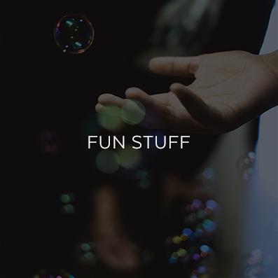 Fun Stuff